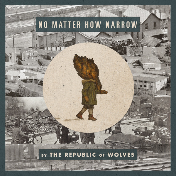 No Matter How Narrow by The Republic of Wolves
