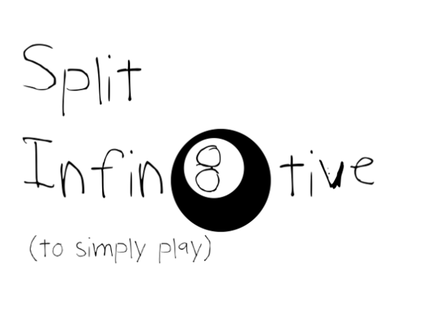 Split Infinitive Games